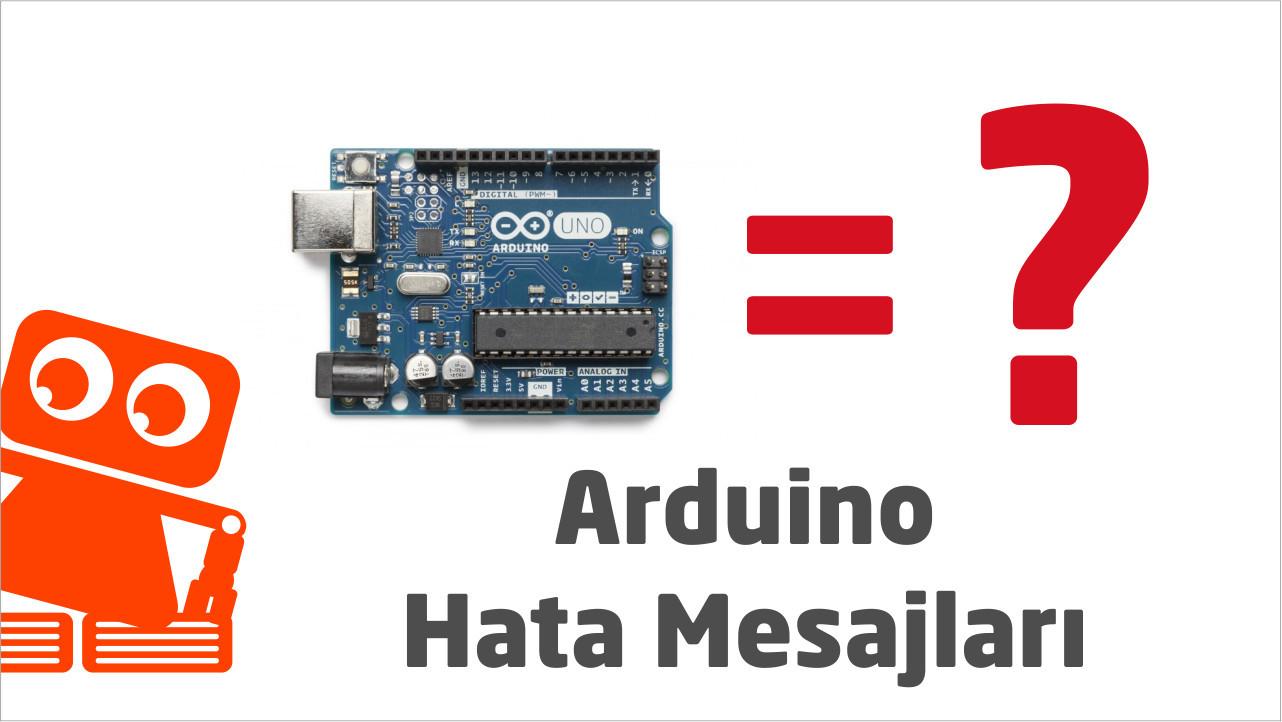 Arduino Da Hata Mesaji Aldiysan Bu Sayfa Senin Icin Hata Yaptikca