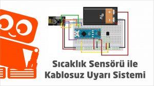 Arduino ile Kablosuz Sıcaklık Uyarı Sistemi